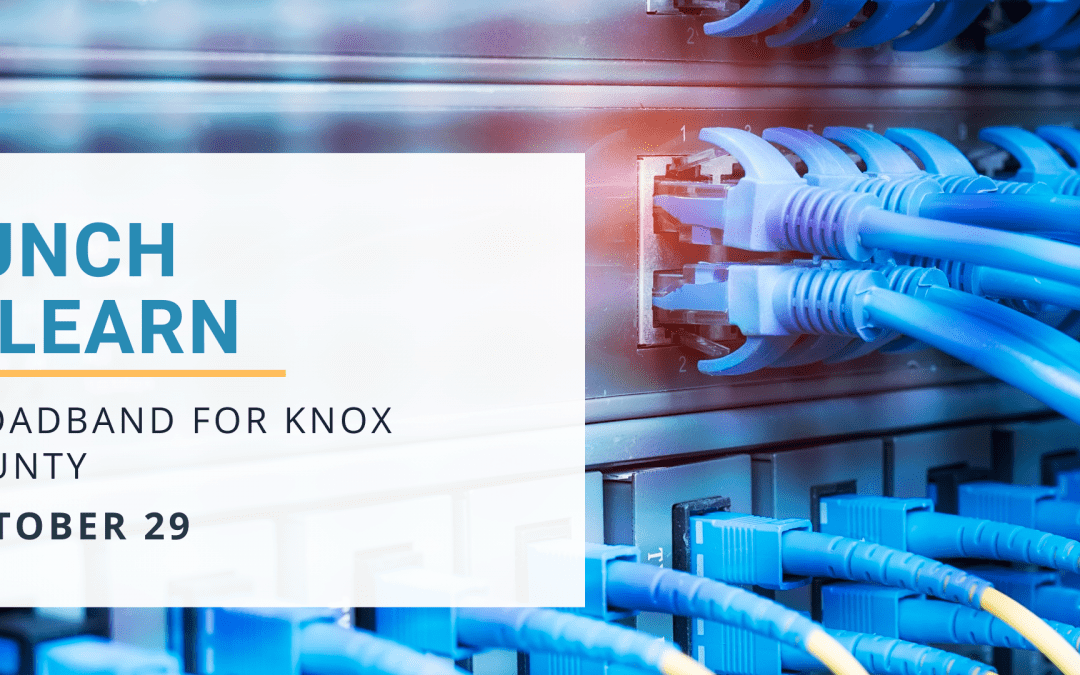 Broadband for Knox County – Policy Forum