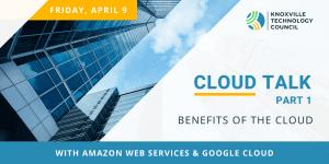 Cloud Talk Part 1: Benefits of the Cloud