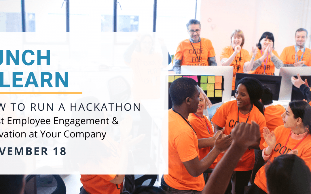 How to Run A Hackathon at Your Company – Lunch & Learn