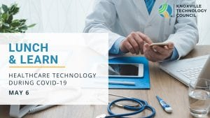 Lunch & Learn: Healthcare Technology During COVID-19