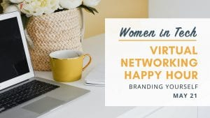 Women in Tech Virtual Networking Happy Hour: Branding Yourself